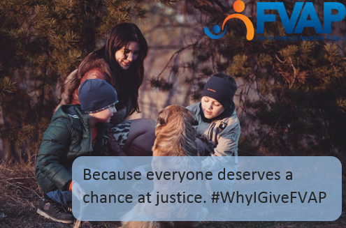 "Photo-graphic: A woman with her two kids and their dog. Reads ""Because everyone deserves a chance at justice. # Why I Give FVAP."""