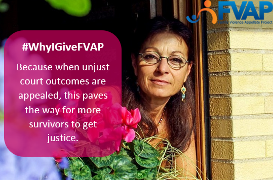 "Photo-graphic: A woman leaning out a window. Reads ""Why I Give FVAP: because when unjust court outcomes are appealed, this paves the way for more survivors to get justice."""